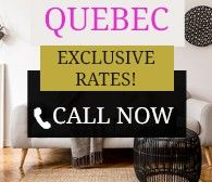 Quebec - Exclusive Rates! - Call for details